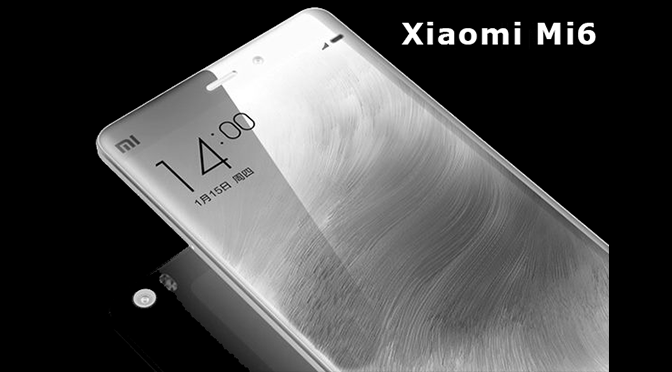 Xiaomi Mi6 rumored to have 128GB storage, 6GB RAM and